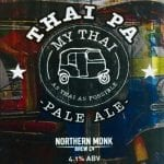 My Thai PA partnered with Northern Monk Brew co